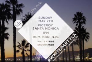 Three Day Rule's 3rd Annual White Party_2017